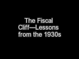 The Fiscal Cliff—Lessons from the 1930s