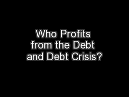 Who Profits from the Debt and Debt Crisis?
