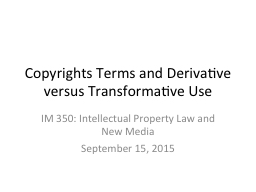 Copyrights Terms and Derivative versus Transformative Use