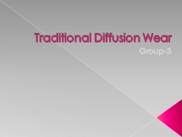 Traditional Diffusion Wear
