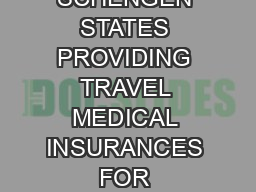 APPROVED LIST OF INDIAN TRAVEL INSURANCE COMPANIES OF THE CONSULAR POSTS OF SCHENGEN STATES PROVIDING TRAVEL MEDICAL INSURANCES FOR SCHENGEN VISA PROCEDURE FFECTIVE OF ST UGUST  OMPANY AME PPROVED UL