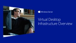 Virtual Desktop Infrastructure Overview