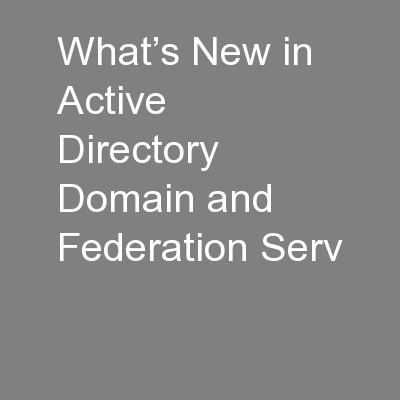 What's New in Active Directory Domain and Federation Serv