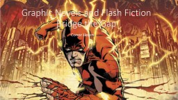 Graphic Novels and Flash Fiction Bridge the Gap