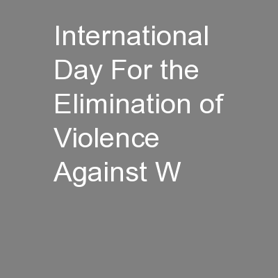 International Day For the Elimination of Violence Against W