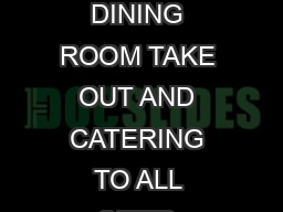 WELCOME TO WERE YOUR LOCAL FULL SERVICE ALTERNATIVE FEATURING FULL SERVICE DINING ROOM TAKE OUT AND CATERING TO ALL SIZED GROUPS Real Quality Real Selection Real Value Great Beginnings Buckets All bu PowerPoint PPT Presentation