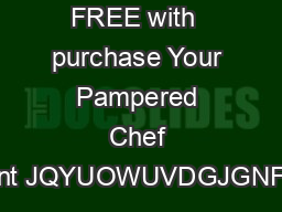 FREE with  purchase Your Pampered Chef Consultant JQYUOWUVDGJGNFCPsCTE