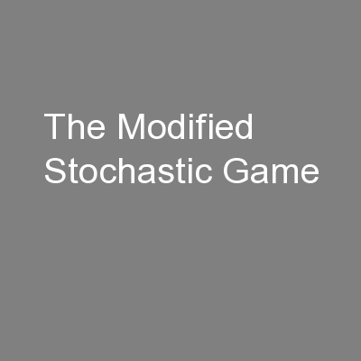 The Modified Stochastic Game PowerPoint PPT Presentation