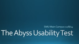 The Abyss Usability Test