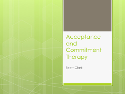 Acceptance and  Commitment Therapy PowerPoint PPT Presentation