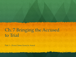 Ch. 7 Bringing the Accused to Trial
