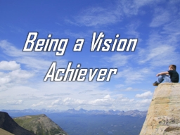 Being a Vision Achiever