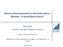 Recent Developments in the Irish Labour Market:  A Good New