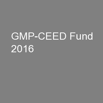 GMP-CEED Fund 2016 PowerPoint PPT Presentation