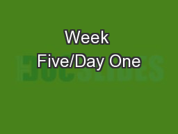 Week Five/Day One PowerPoint PPT Presentation