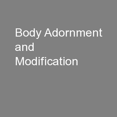 Body Adornment and Modification