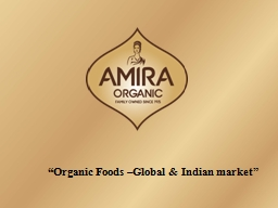 """Organic Foods –Global & Indian market"""