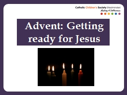 Advent: Getting ready for Jesus