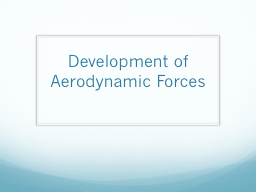 Development of Aerodynamic Forces PowerPoint PPT Presentation