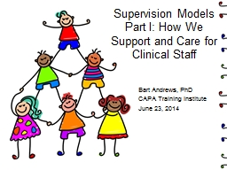 Supervision Models Part I: How We Support and Care for Clin