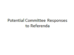 Potential Committee Responses to Referenda PowerPoint PPT Presentation