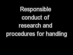 Responsible conduct of research and procedures for handling