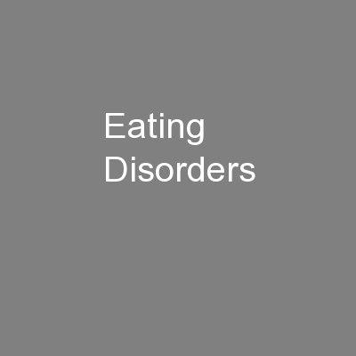 Eating Disorders PowerPoint PPT Presentation