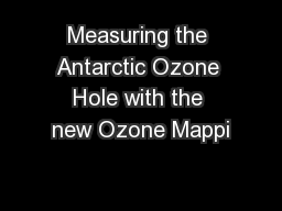 Measuring the Antarctic Ozone Hole with the new Ozone Mappi PowerPoint PPT Presentation