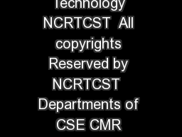 National Conference on Recent Trends in Computer Science and Technology NCRTCST  All copyrights Reserved by NCRTCST  Departments of CSE CMR College of Engineering and Technology KandlakoyaV Medchal R