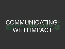 COMMUNICATING WITH IMPACT PowerPoint PPT Presentation
