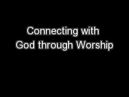 Connecting with God through Worship
