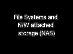 File Systems and N/W attached storage (NAS)