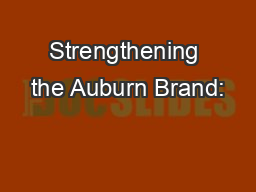 Strengthening the Auburn Brand: