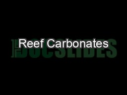 Reef Carbonates PowerPoint PPT Presentation