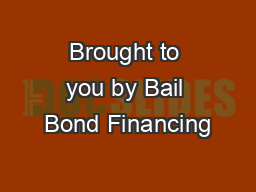 Brought to you by Bail Bond Financing