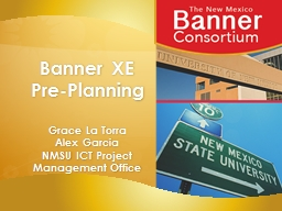 Banner XE Pre-Planning