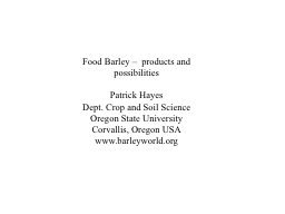 Food Barley �  products and possibilities