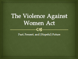 The Violence Against Women Act PowerPoint PPT Presentation