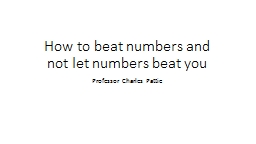 How to beat numbers and not let numbers beat you