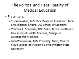 The Politics and Fiscal Reality of Medical Education
