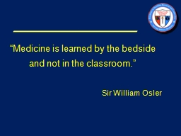 """"""" Medicine is learned by the"""