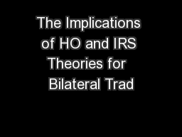 The Implications of HO and IRS Theories for  Bilateral Trad