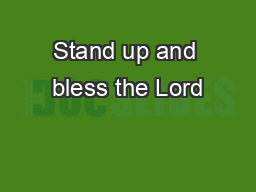 Stand up and bless the Lord PowerPoint PPT Presentation