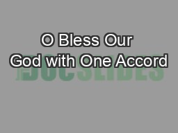 O Bless Our God with One Accord