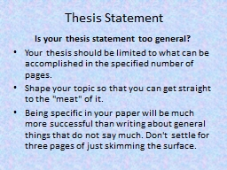 developing a thesis statement powerpoint Working at custom-writingorg  a thesis statement is a sentence that tells  readers the main points your paper covers and in what order they.