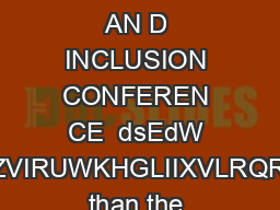 INCLUSIVE WORKPLACE  BETTER P LACE FOR WORK ND ACCESSABILITY AN D INCLUSION CONFEREN CE  dsEdW OXUDOLVPDOORZVIRUWKHGLIIXVLRQRISRZHUUDWKHU than the concentration in this sense there is a continuous i