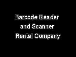 Barcode Reader and Scanner Rental Company