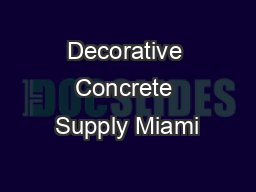 Decorative Concrete Supply Miami PDF document - DocSlides