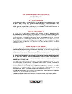 Wolf Appliance Residential Limited Warranty FOR RESIDENTIAL USE FULL TWO YEAR WARRANTY For two years from the date of original installation this Wolf Appliance product warranty covers all parts and la PDF document - DocSlides