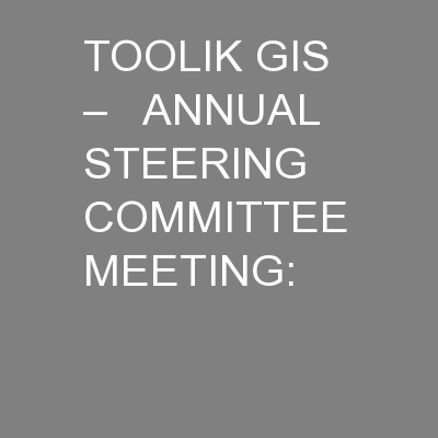 TOOLIK GIS   –   ANNUAL STEERING COMMITTEE MEETING: